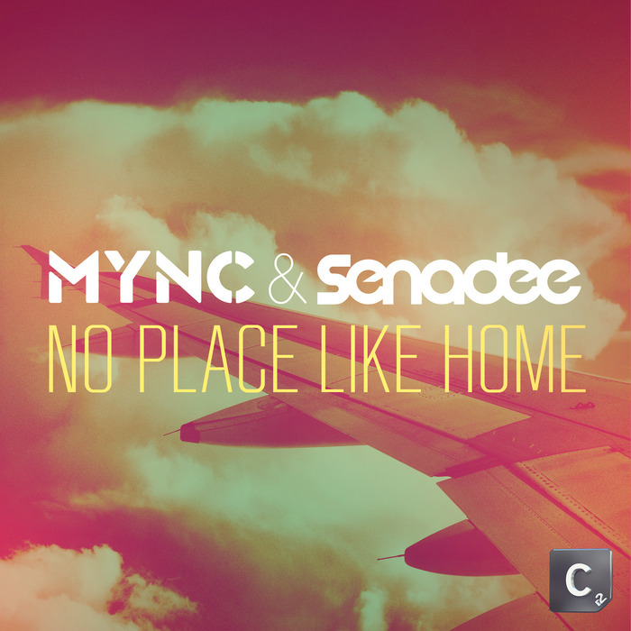 MYNC/SENADEE - No Place Like Home