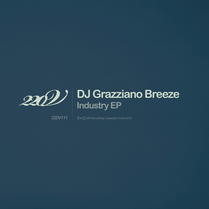 DJ GRAZZIANO BREEZE - Industry EP