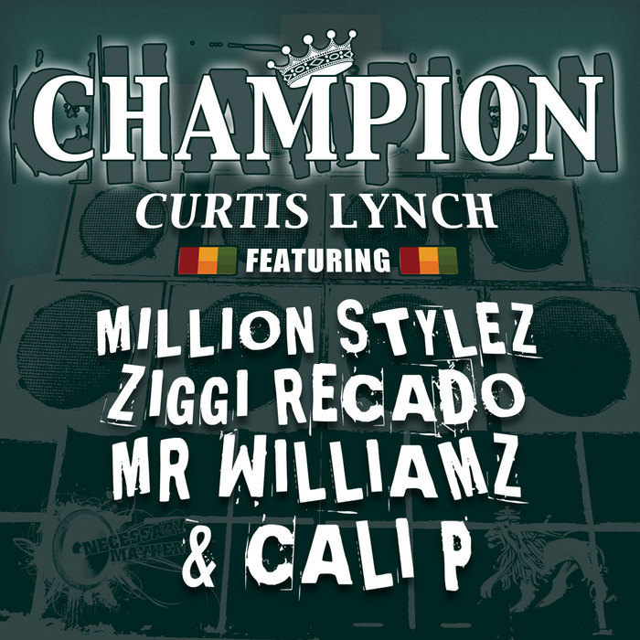 LYNCH, Curtis/MILLION STYLEZ/ZIGGI RECADO/MR WILLIAMZ/CALI P - Champion
