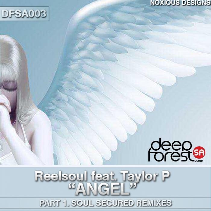 REELSOUL feat TAYLOR P - Angel Part 1 (Soul Secured remixes)