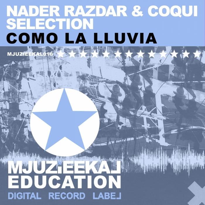 NADER RAZDAR/COQUI SELECTION - Como La Lluvia