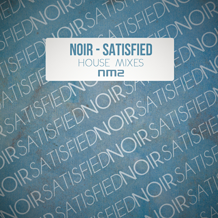 NOIR - Satisfied