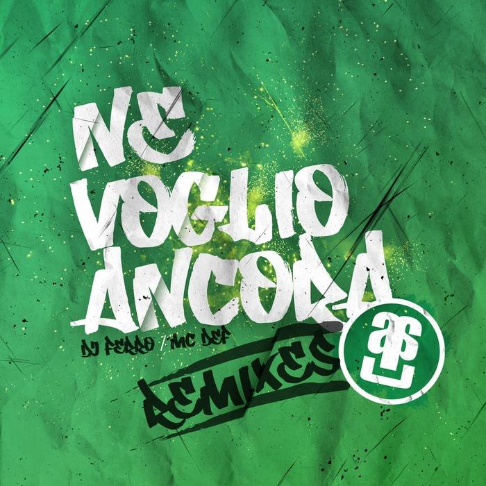 DJ FERRO/MC DEF - Ne Voglio Ancora (remixes)