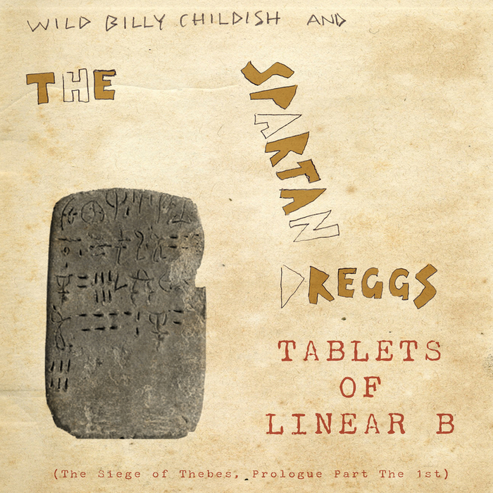 WILD BILLY CHILDISH & THE SPARTAN DREGGS - Tablets Of Linear B