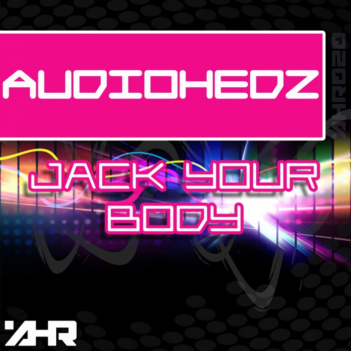 AUDIO HEDZ - Jack Your Body