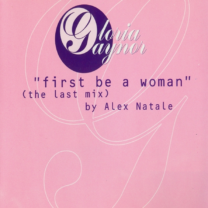 GAYNOR, Gloria - First Be A Woman