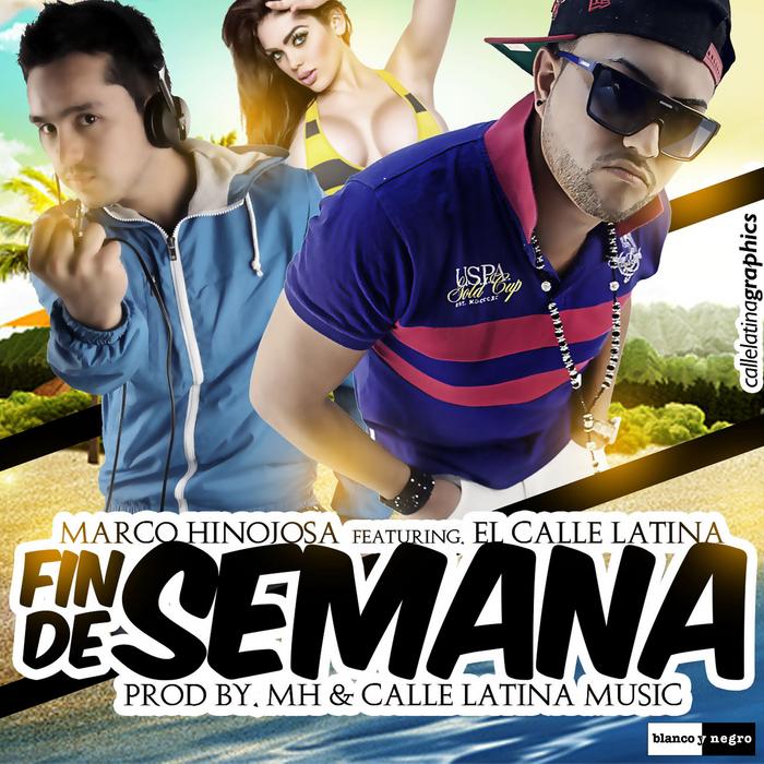 HINOJOSA, Marco feat EL CALLE LATINA - Fin De Semana