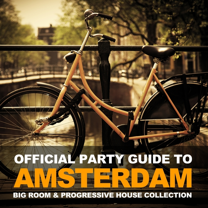 VARIOUS - Official Party Guide To Amsterdam (Big Room & Progressive House Collection)