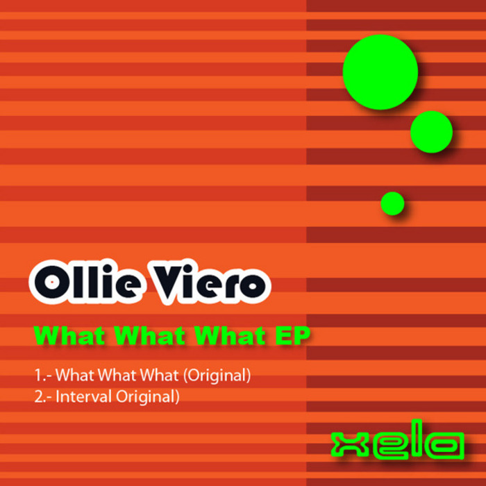 VIERO, Ollie - What What What EP
