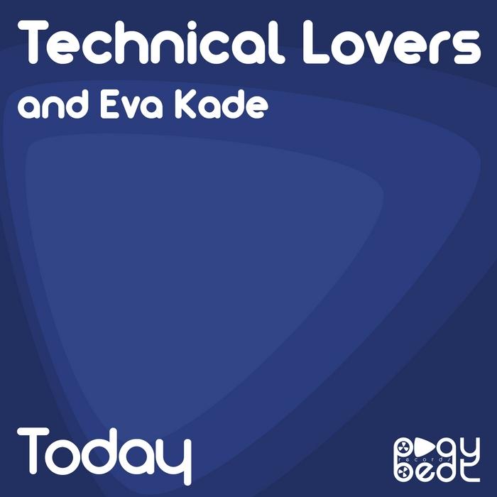 TECHNICAL LOVERS/EVA KADE - Today