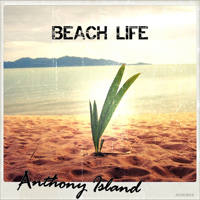 ISLAND, Anthony - Beach Life