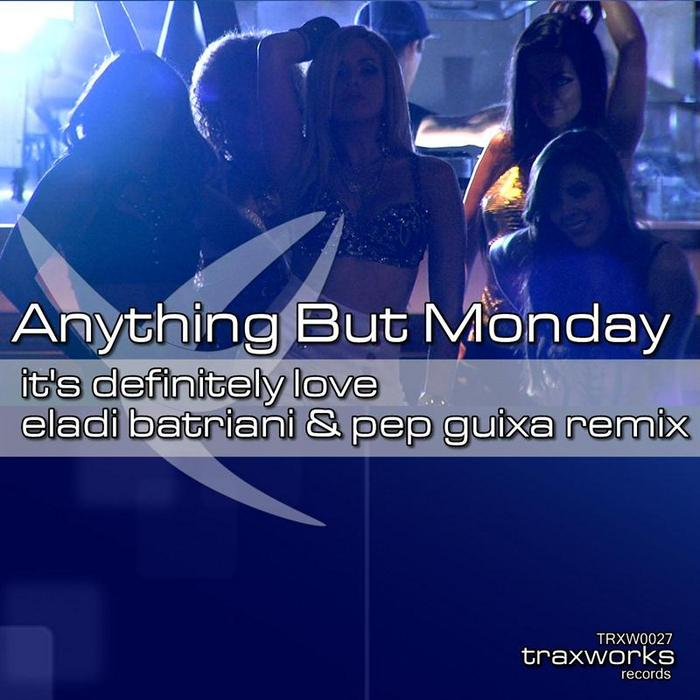 ANYTHING BUT MONDAY - It's Definitely Love