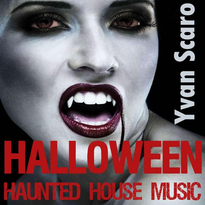 DJ YVAN SCARO - Halloween Haunted House Club Mix