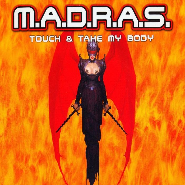 MADRAS - Touch & Take My Body