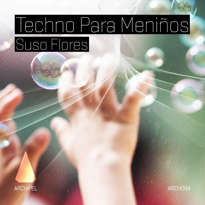 FLORES, Suso - Techno Para Meninos