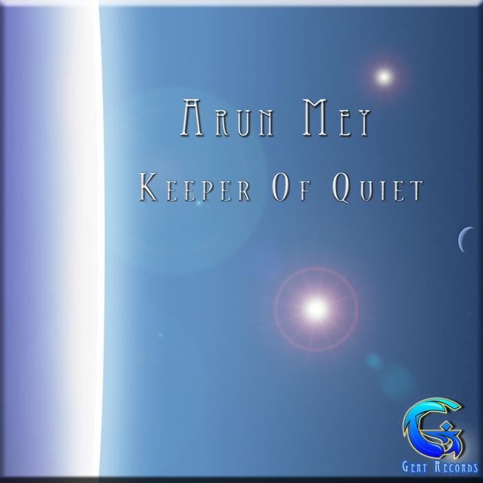 ARUN MEY - Keeper Of Quiet