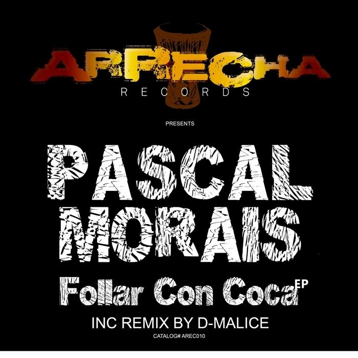 MORAIS, Pascal - Follar Con Coca EP