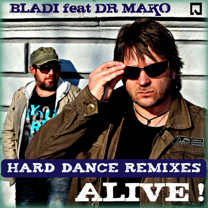 BLADI/DR MAKO - Alive! EP (Hard Dance remixes)