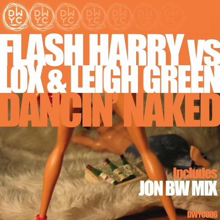 HARRY, Flash vs LOX & LEIGH GREEN - Dancin' Naked