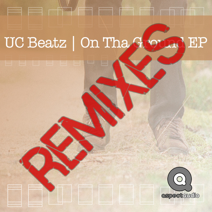 UC BEATZ - On Tha Ground EP Remixes