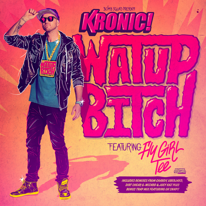 KRONIC feat FLYGIRL TEE - Watup Bitch (remixes)