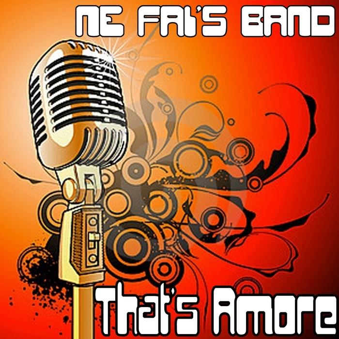 NE FAIS BAND - That's Amore