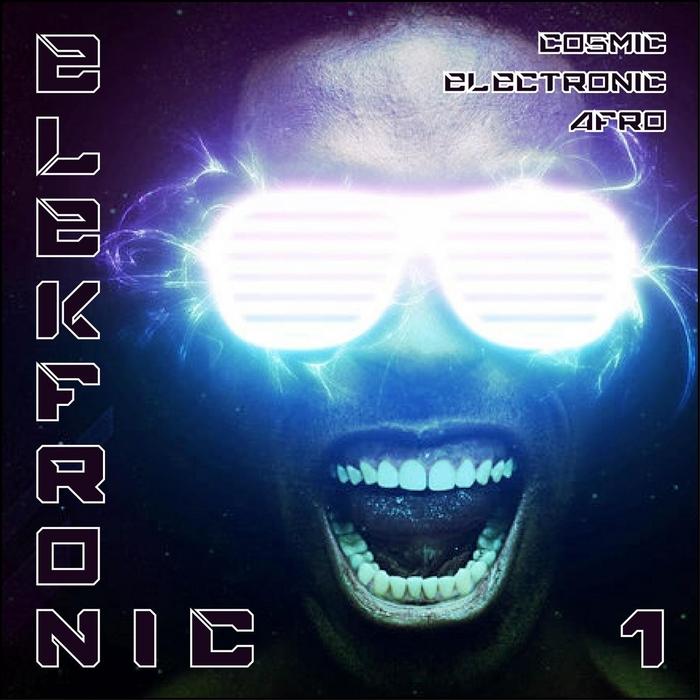 VARIOUS - Elekfronic Vol 1 (Cosmic Electronic Afro)