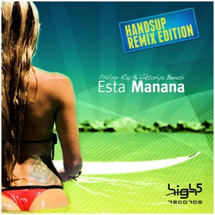Philipp Ray & Viktoriya Benasi - Esta Manana (Remix Edition)