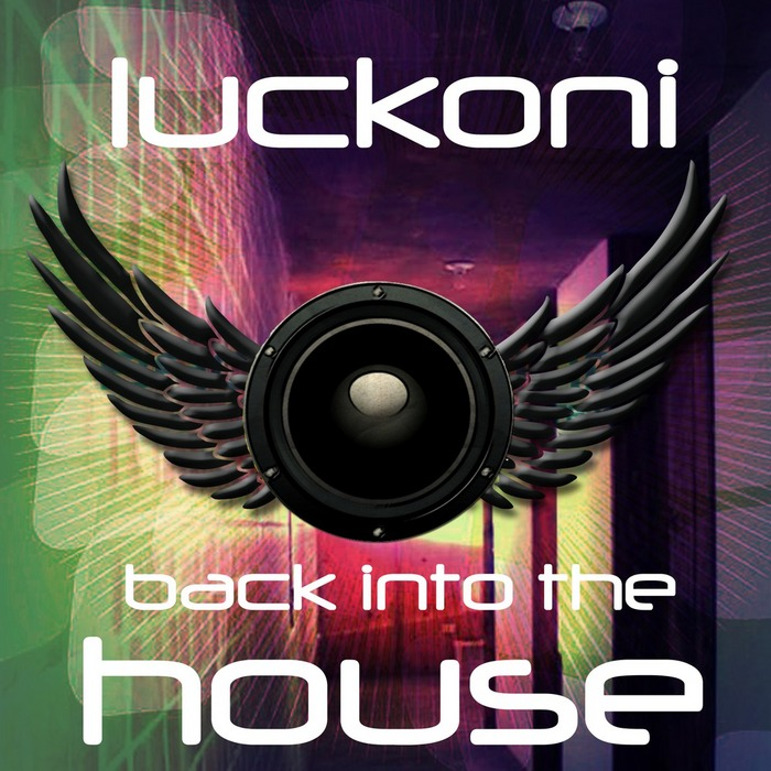 LUCKONI - Back Into The House