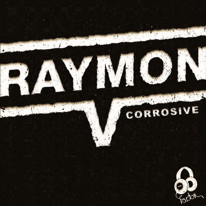 RAYMON V - Corrosive