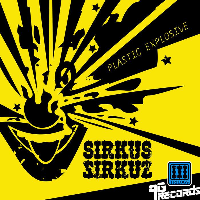 SIRKUS SIRKUZ - Plastic Explosive EP