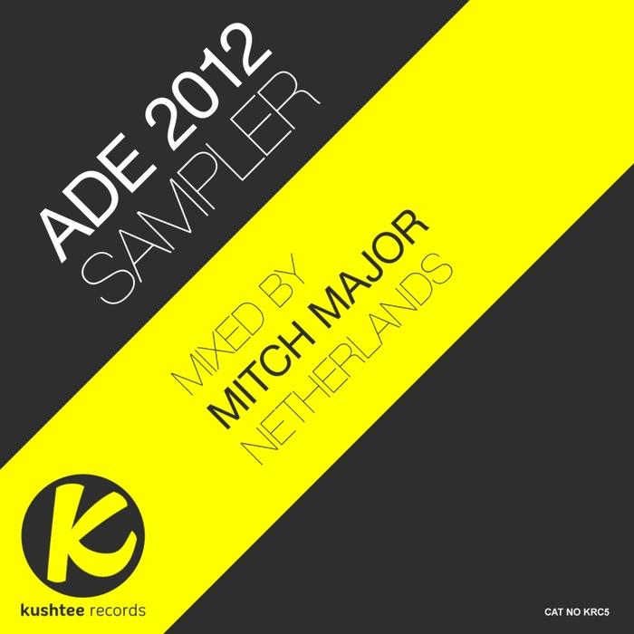 MAJOR, Mitch/VARIOUS - Kushtee Records ADE 2012 (unmixed tracks)