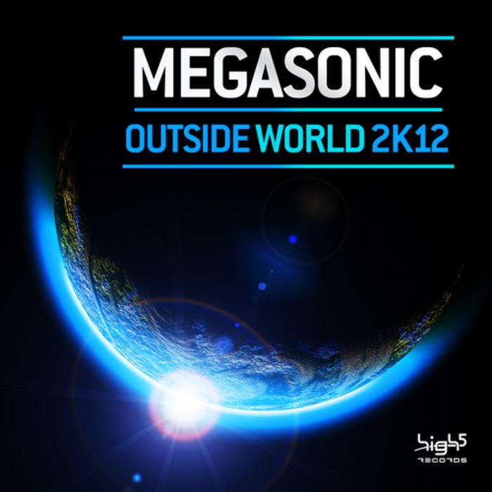 MEGASONIC - Outside World 2k12 (remixes)
