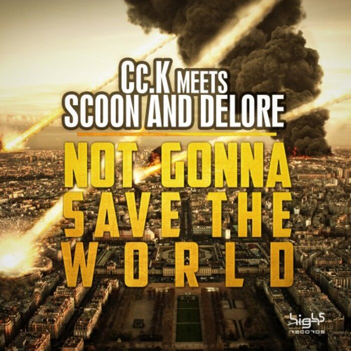 Cc.K/Scoon & Delore - Not Gonna Save Te World