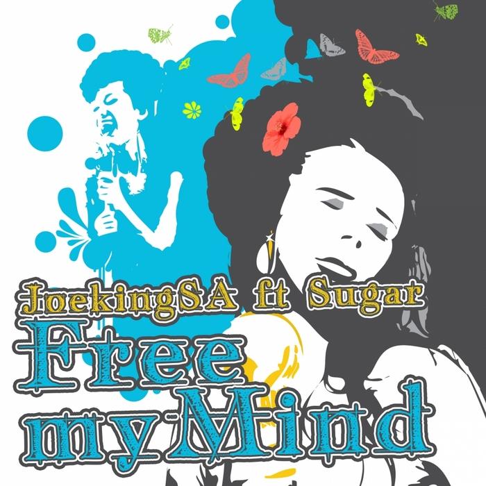JOEKINGSA feat SUGAR - Free My Mind
