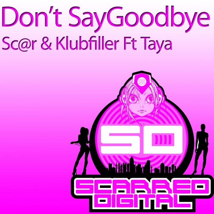 SC@R/KLUBFILLER feat TAYA - Don't Say Goodbye