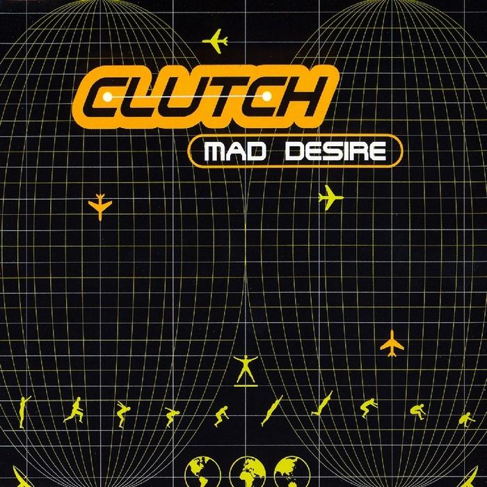 CLUTCH - Mad Desire