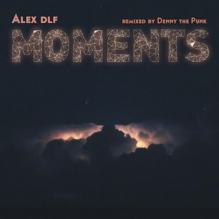 ALEX DLF - Moments