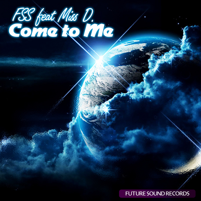 FUTURE SOUND SYSTEM feat MISS D - Come To Me
