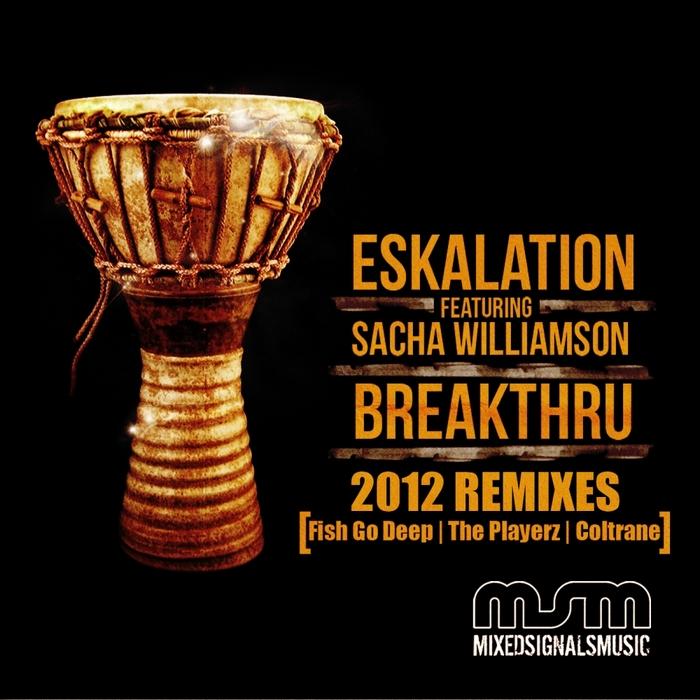 ESKALATION feat SACHA WILLIAMSON - Breakthru