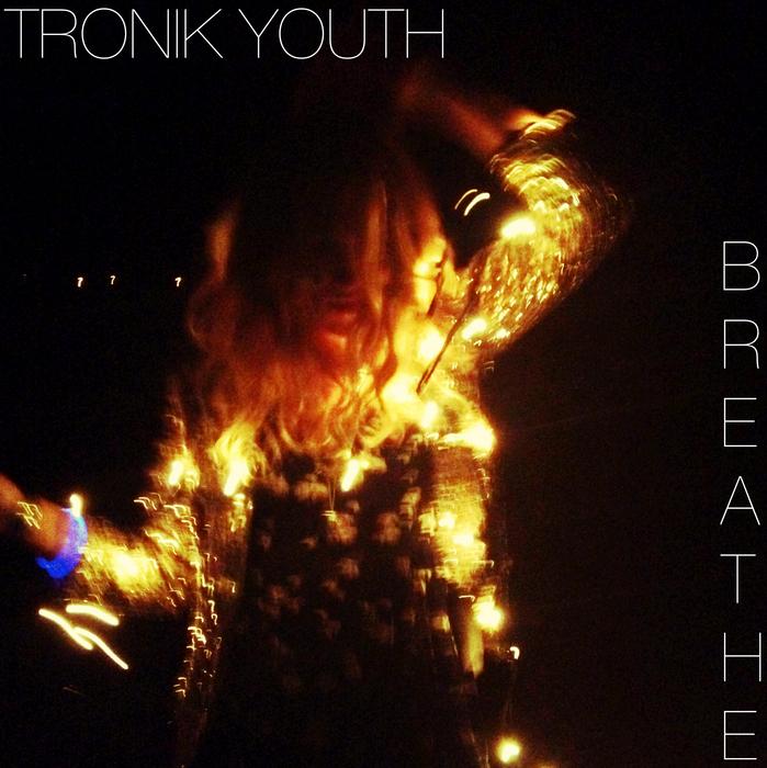 TRONIK YOUTH - Breathe