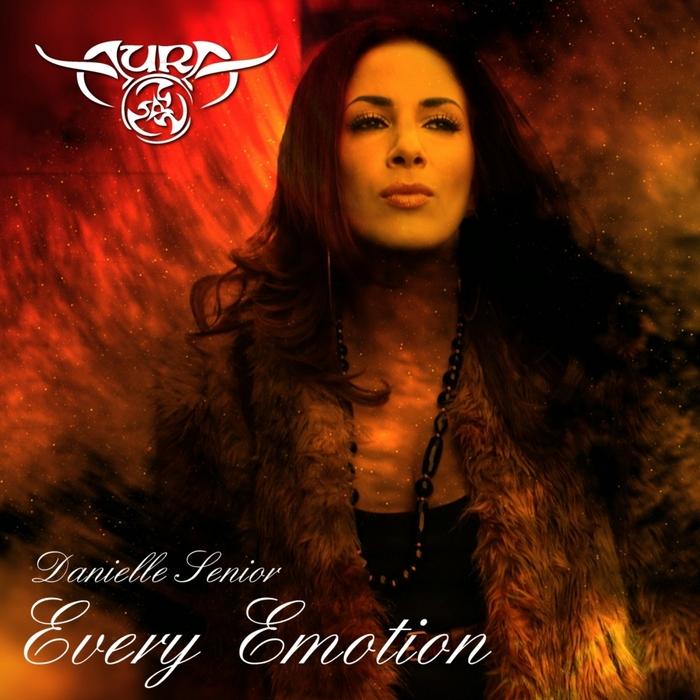 AURA/DANIELLE SENIOR - Every Emotion