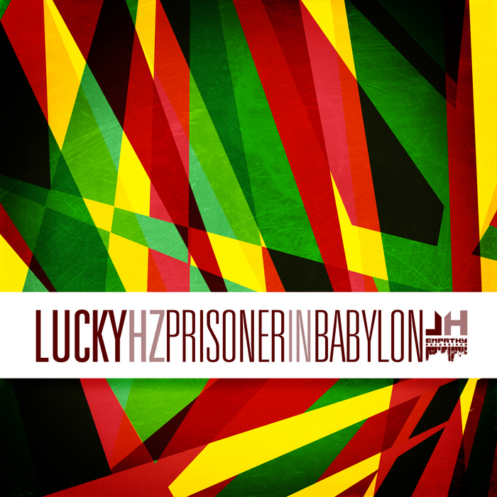 LUCKY HZ - Prisoner In Babylon