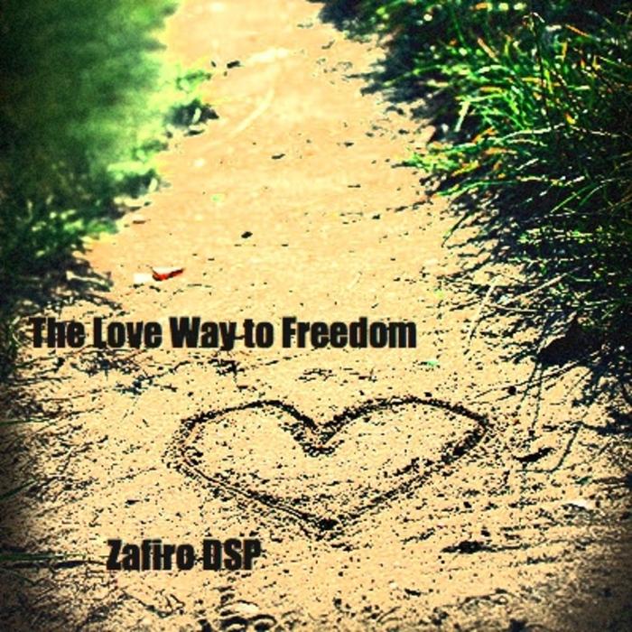 ZAFIRO DSP - The Love Way To Freedom