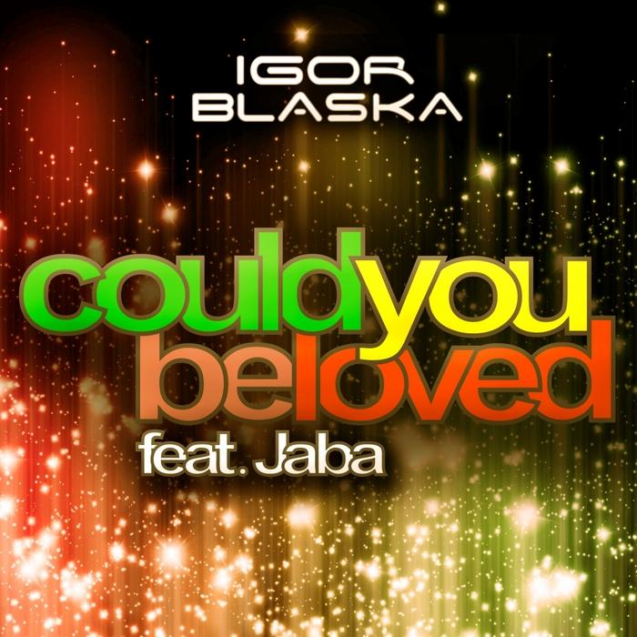 BLASKA, Igor feat JABA - Could You Be Loved