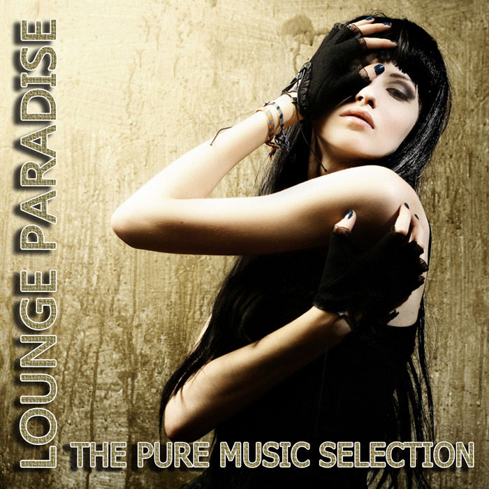 VARIOUS - Lounge Paradise: The Pure Music Selection