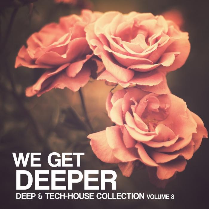 VARIOUS - We Get Deeper: Deep & Tech Collection Vol 8