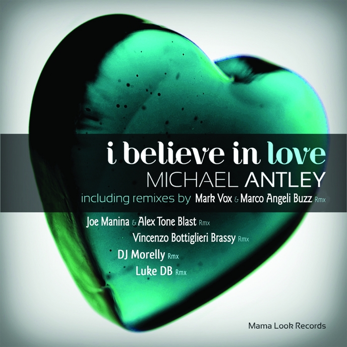ANTLEY, Michael - I Believe In Love (remix)