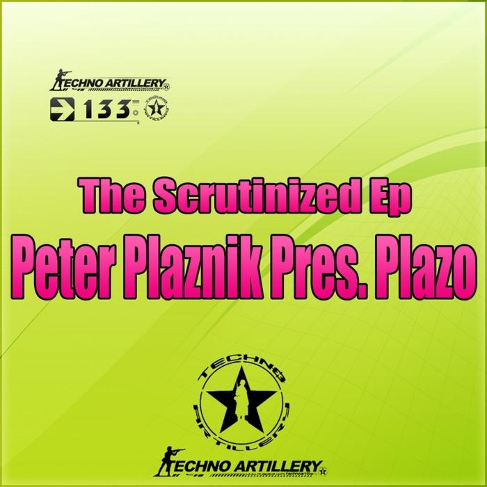 PETER PLAZNIK presents PLAZO - The Scrutinized EP