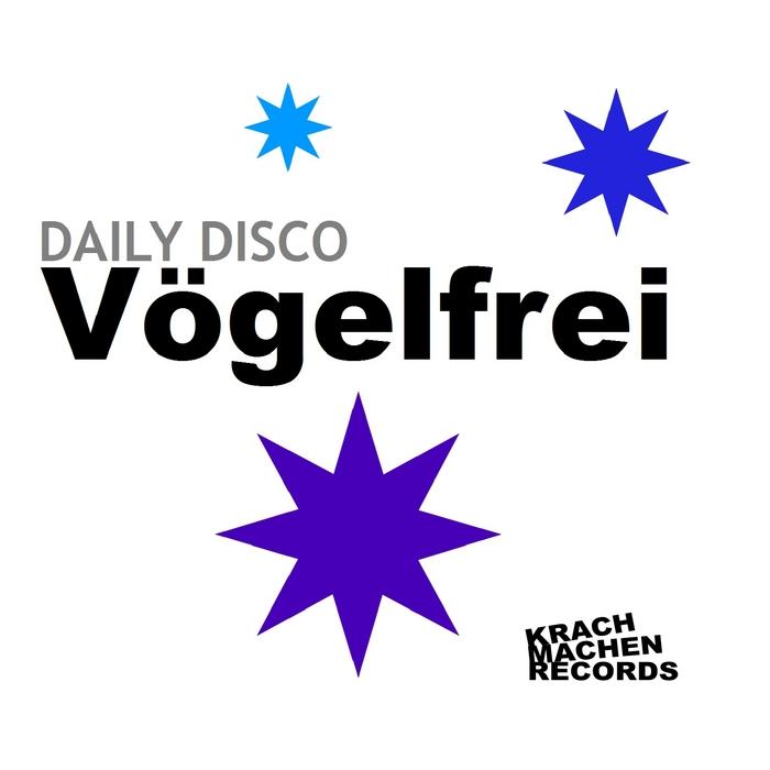 DAILY DISCO - Vogelfrei